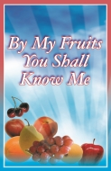By My Fruits You Shall Know Me