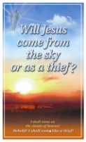 Will Jesus Come from the Sky or as a Thief?